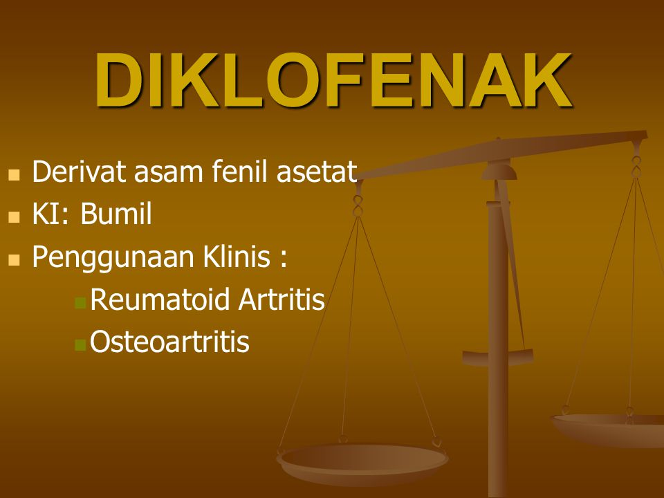 DIKLOFENAK Derivat asam fenil asetat KI: Bumil Penggunaan Klinis :