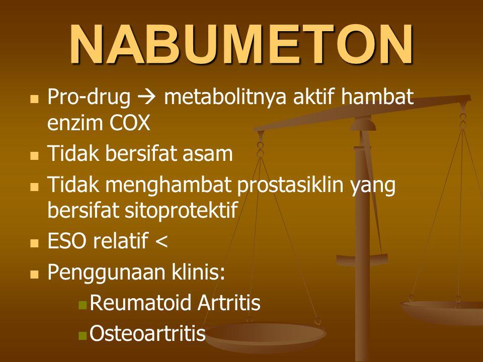 NABUMETON Pro-drug  metabolitnya aktif hambat enzim COX