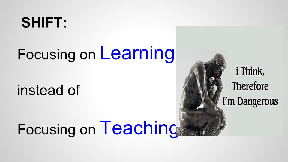 SHIFT: Focusing on Learning instead of Focusing on Teaching