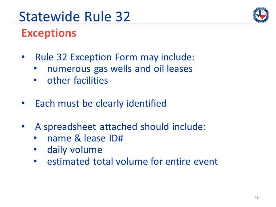 Statewide Rule 32 Exceptions Rule 32 Exception Form may include: