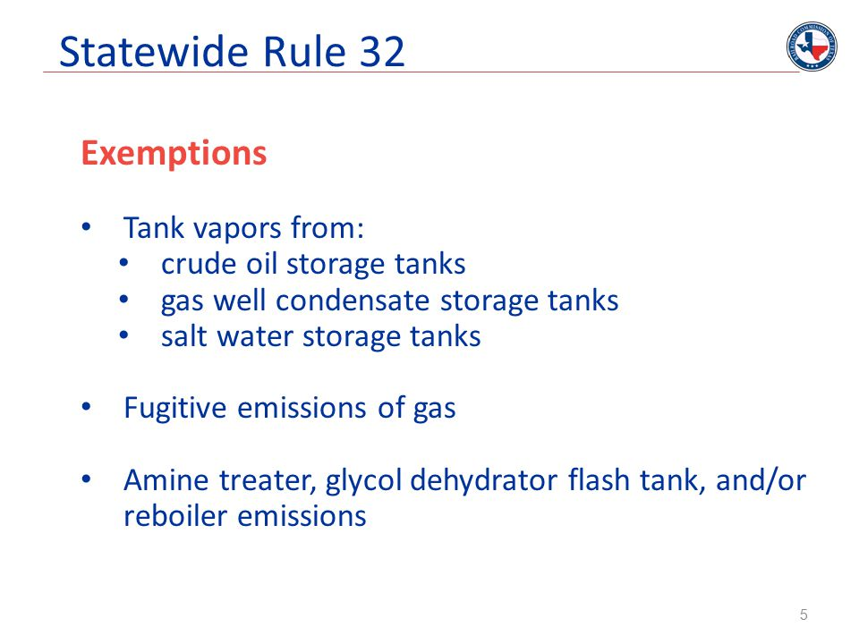 Statewide Rule 32 Exemptions Tank vapors from: crude oil storage tanks