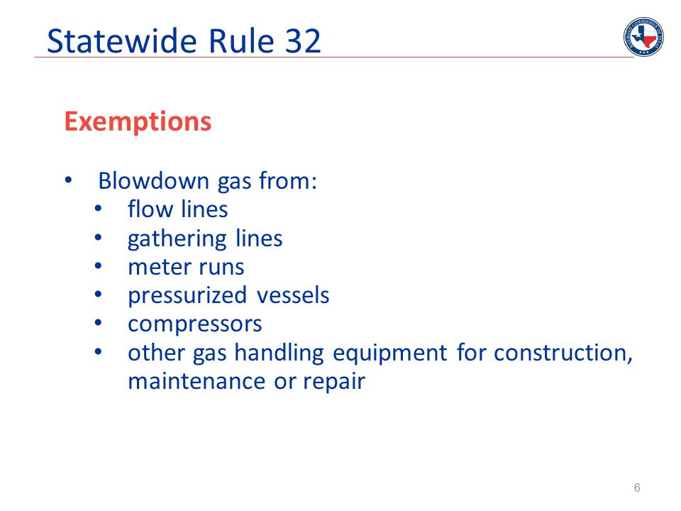 Statewide Rule 32 Exemptions Blowdown gas from: flow lines