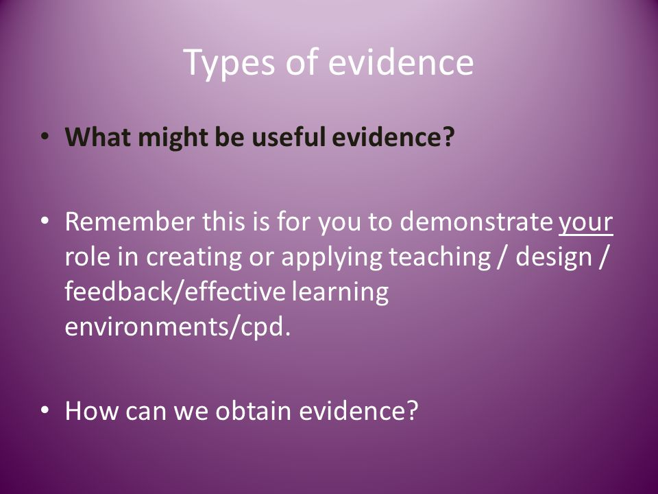 Types of evidence What might be useful evidence