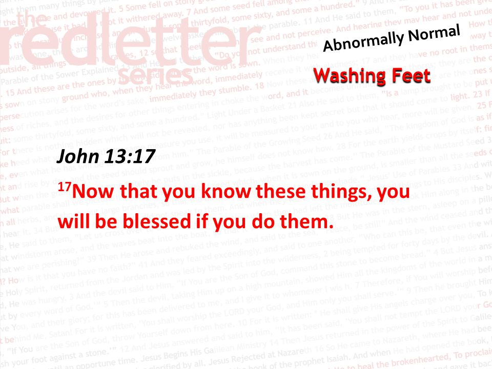 John 13:17 17Now that you know these things, you will be blessed if you do them.