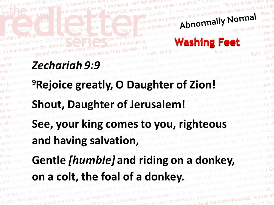 Zechariah 9:9 9Rejoice greatly, O Daughter of Zion
