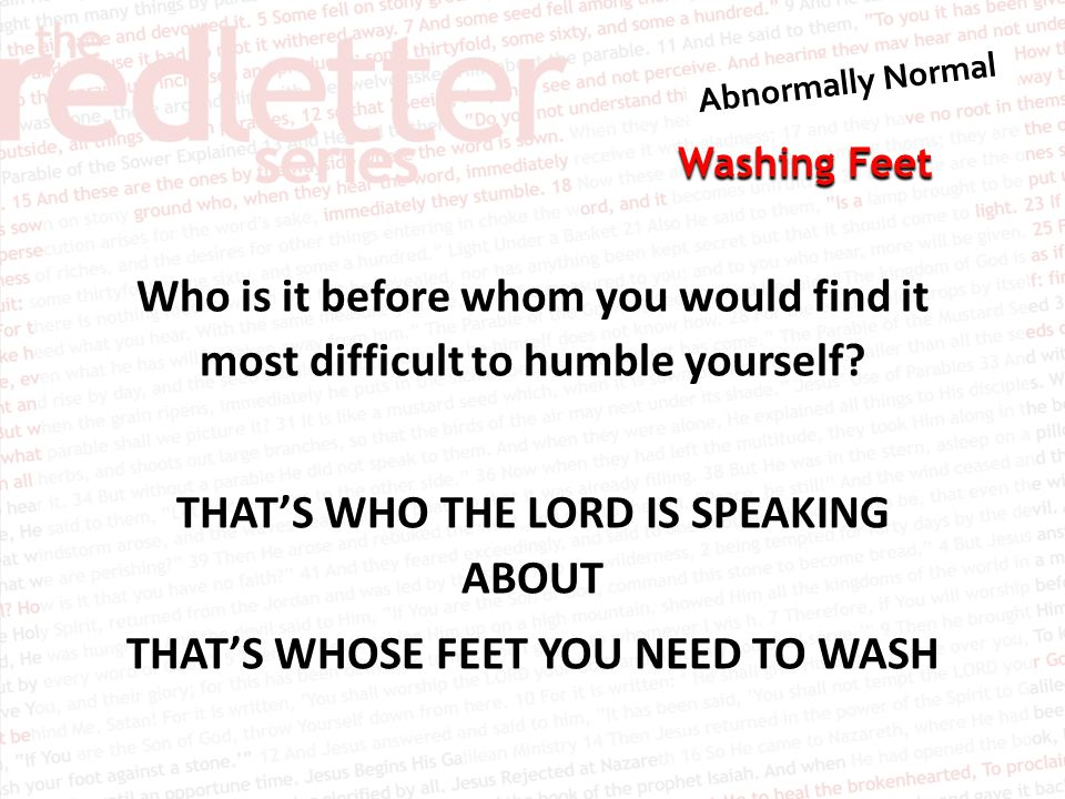Who is it before whom you would find it most difficult to humble yourself.