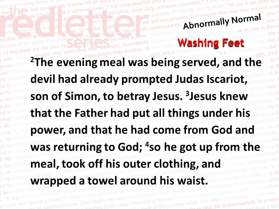 2The evening meal was being served, and the devil had already prompted Judas Iscariot, son of Simon, to betray Jesus.