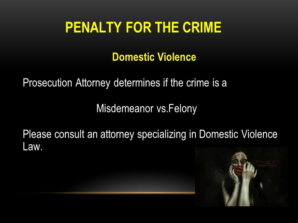 PENALTY FOR THE CRIME The state might also consider the defendant s prior or current criminal record and decide whether to pursue enhanced sentencing.