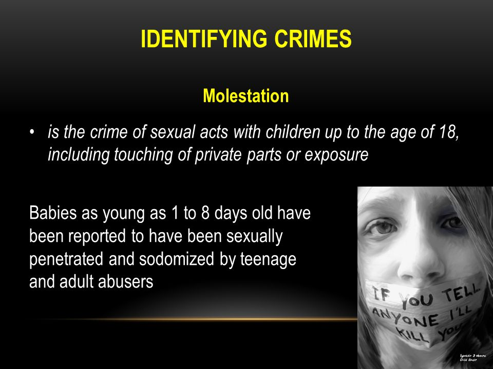 IDENTIFYING CRIMES Child abuse (maltreatment) physical abuse