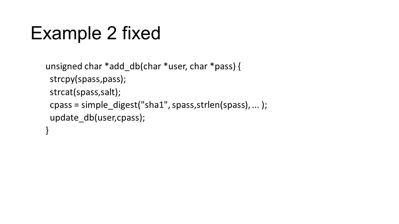 Example 2 fixed unsigned char *add_db(char *user, char *pass) {