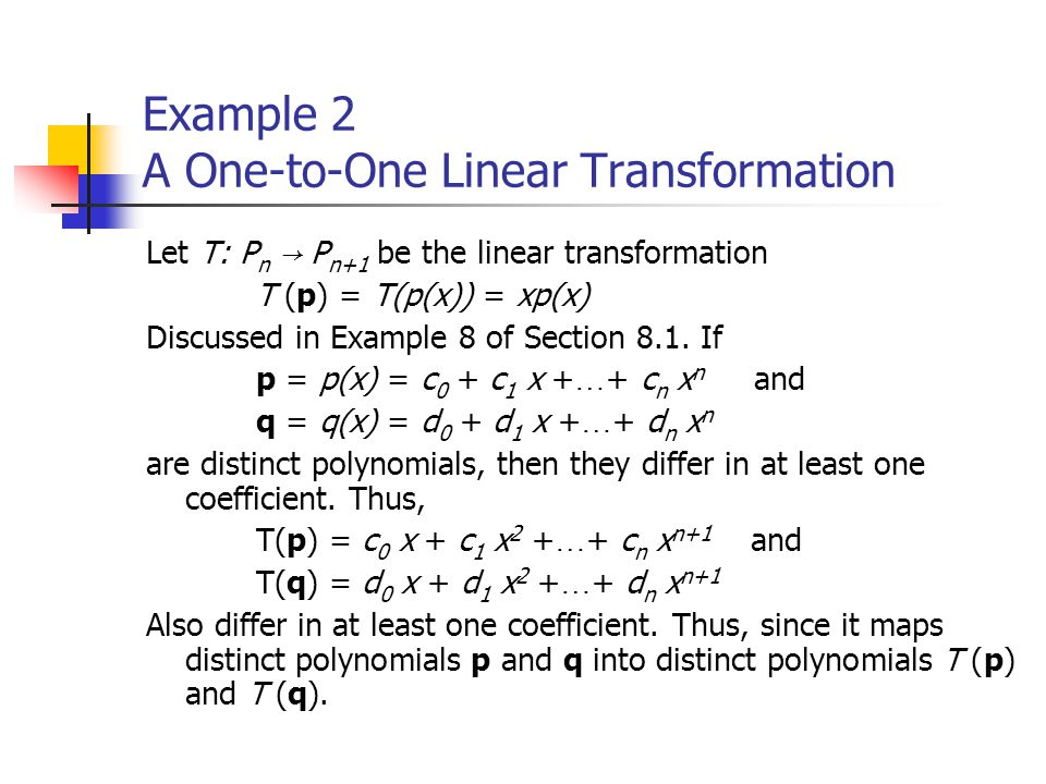 Example 2 A One-to-One Linear Transformation