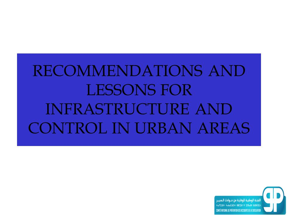RECOMMENDATIONS AND LESSONS FOR INFRASTRUCTURE AND CONTROL IN URBAN AREAS