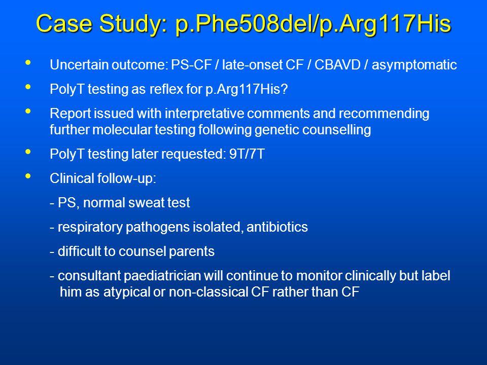 Case Study: p.Phe508del/p.Arg117His