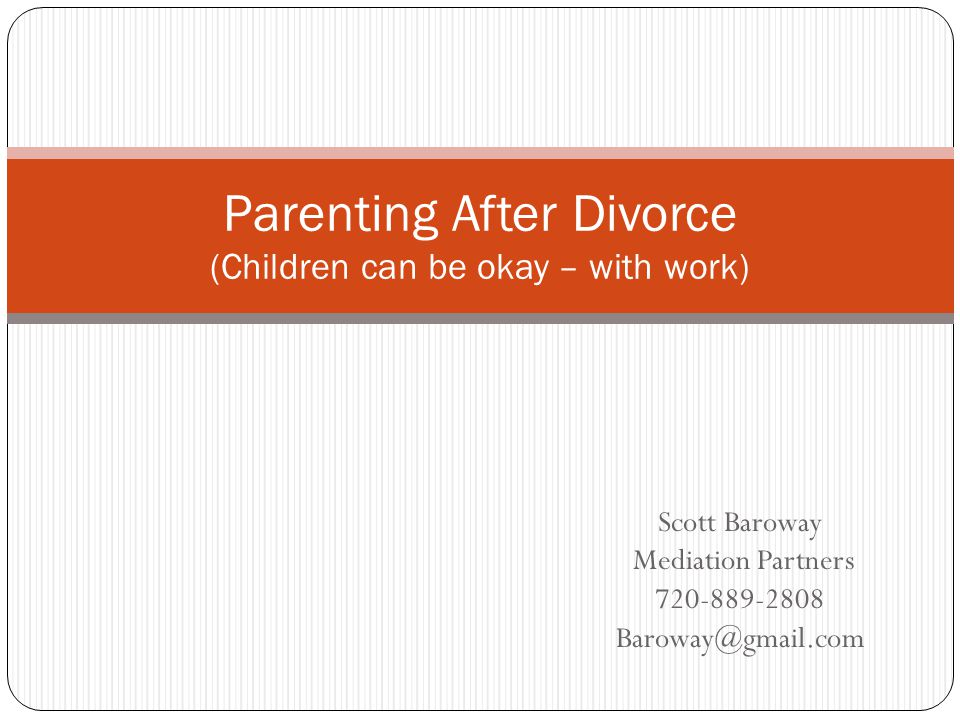 Parenting After Divorce (Children can be okay – with work)