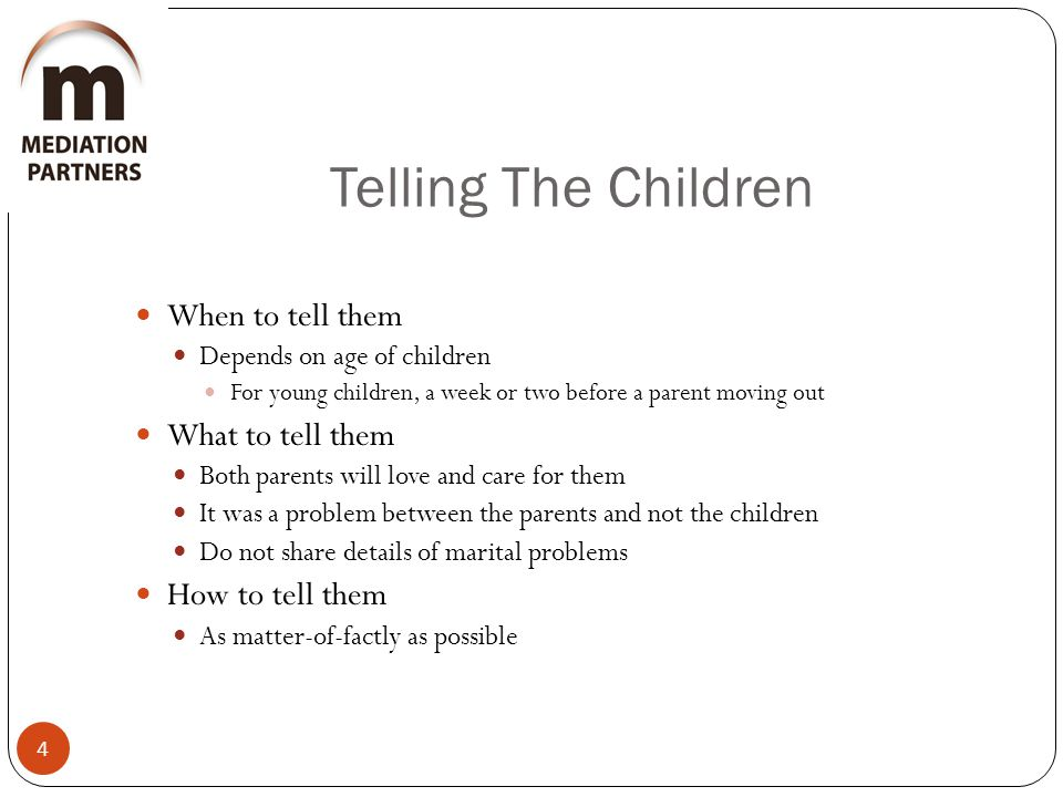 Telling The Children When to tell them What to tell them