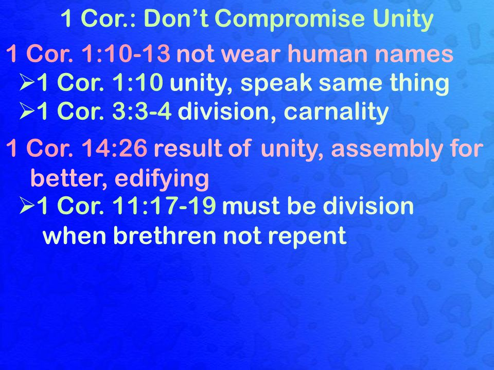 1 Cor.: Don't Compromise Unity