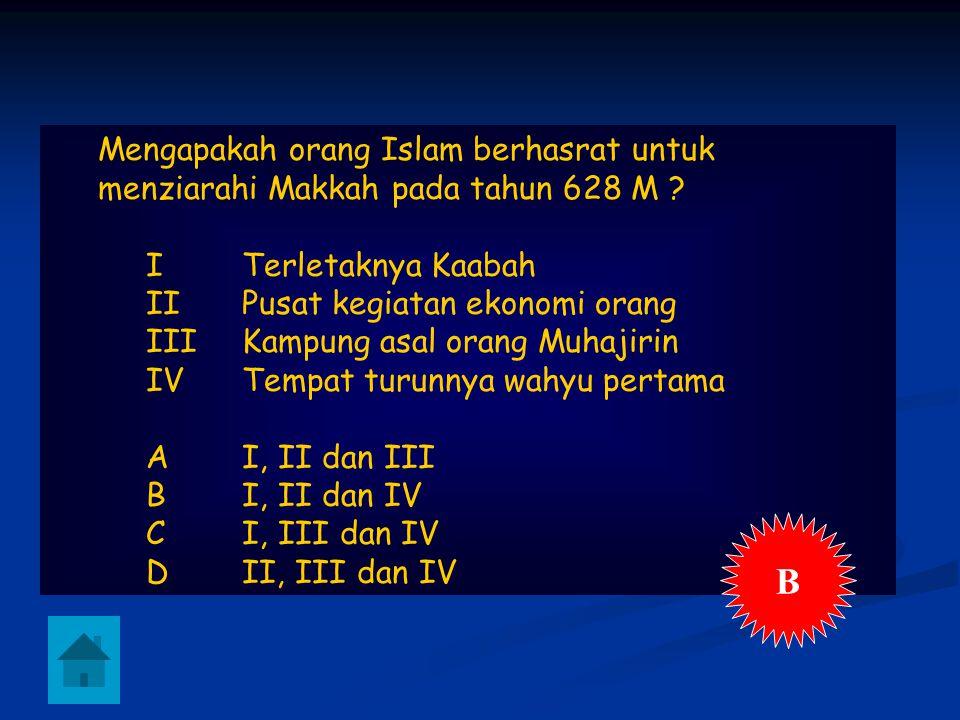 B Mengapakah orang Islam berhasrat untuk