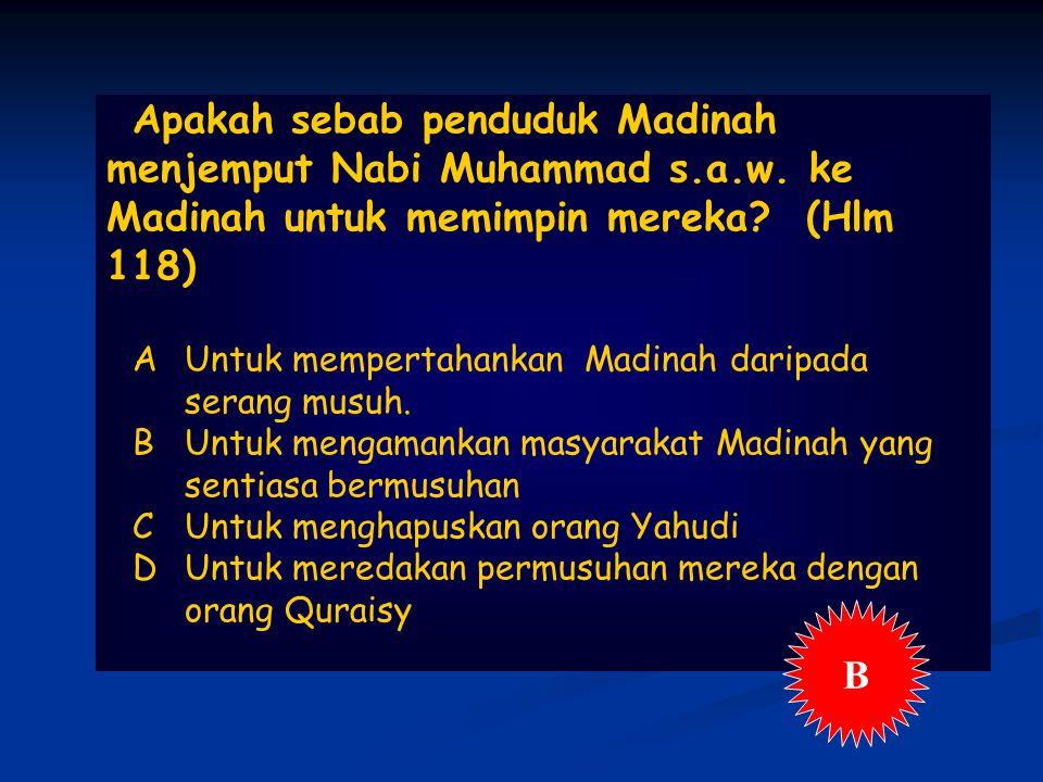 Apakah sebab penduduk Madinah menjemput Nabi Muhammad s. a. w