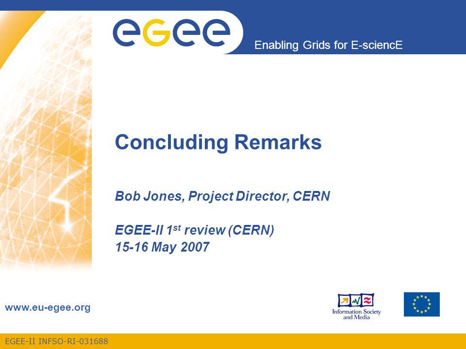 Concluding Remarks Bob Jones, Project Director, CERN