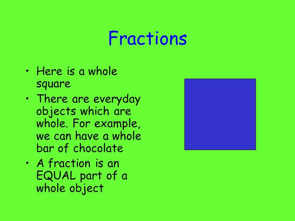 Fractions Here is a whole square