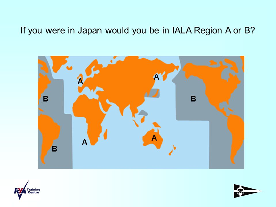 If you were in Japan would you be in IALA Region A or B