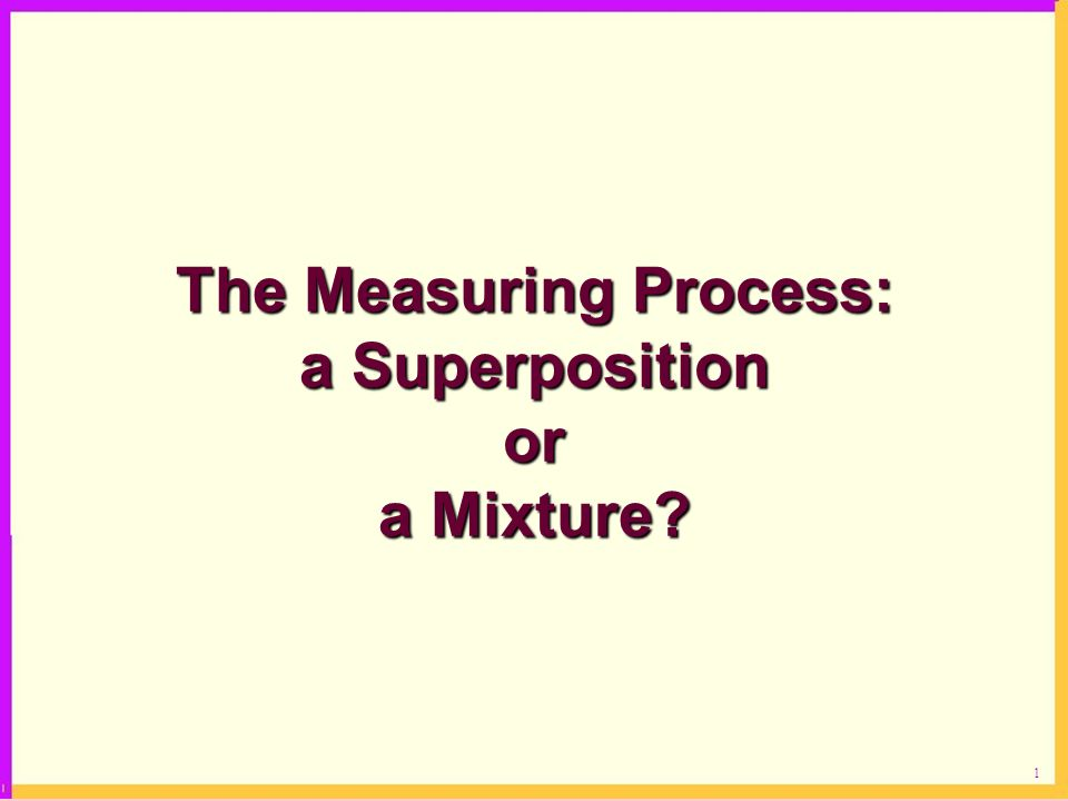 The Measuring Process: