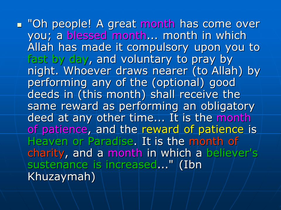 Oh people. A great month has come over you; a blessed month