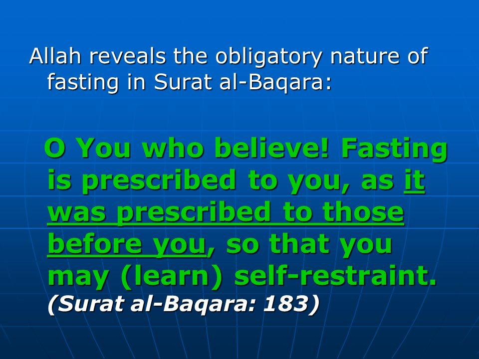 Allah reveals the obligatory nature of fasting in Surat al-Baqara: