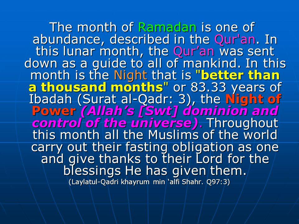 (Laylatul-Qadri khayrum min 'alfi Shahr. Q97:3)