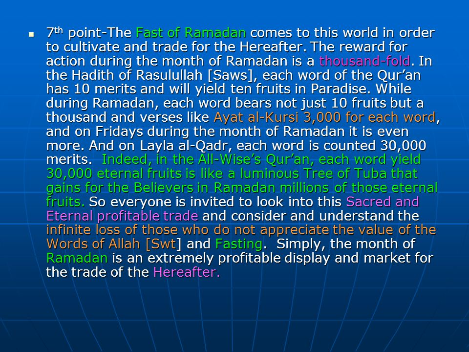 7th point-The Fast of Ramadan comes to this world in order to cultivate and trade for the Hereafter.