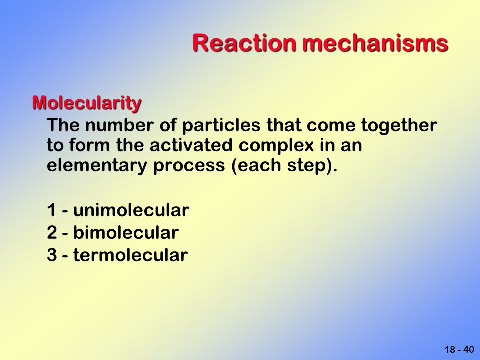 Reaction mechanisms Molecularity