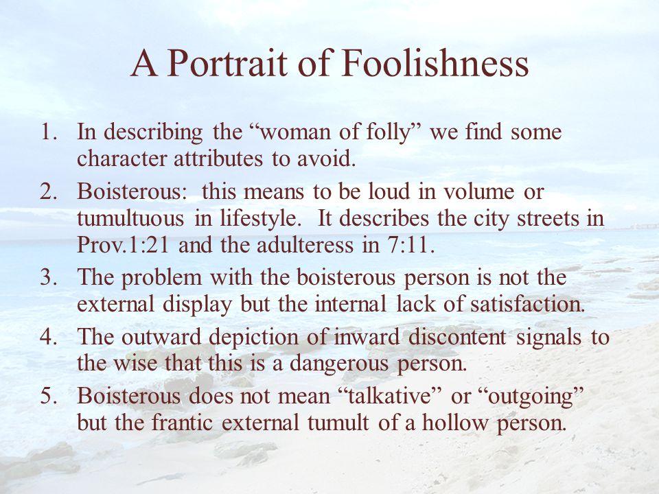 A Portrait of Foolishness