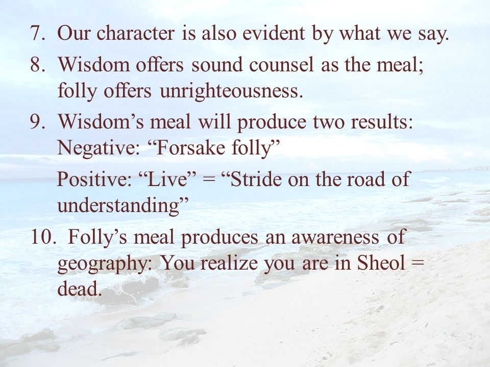 Our character is also evident by what we say.
