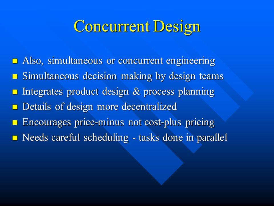 Concurrent Design Also, simultaneous or concurrent engineering