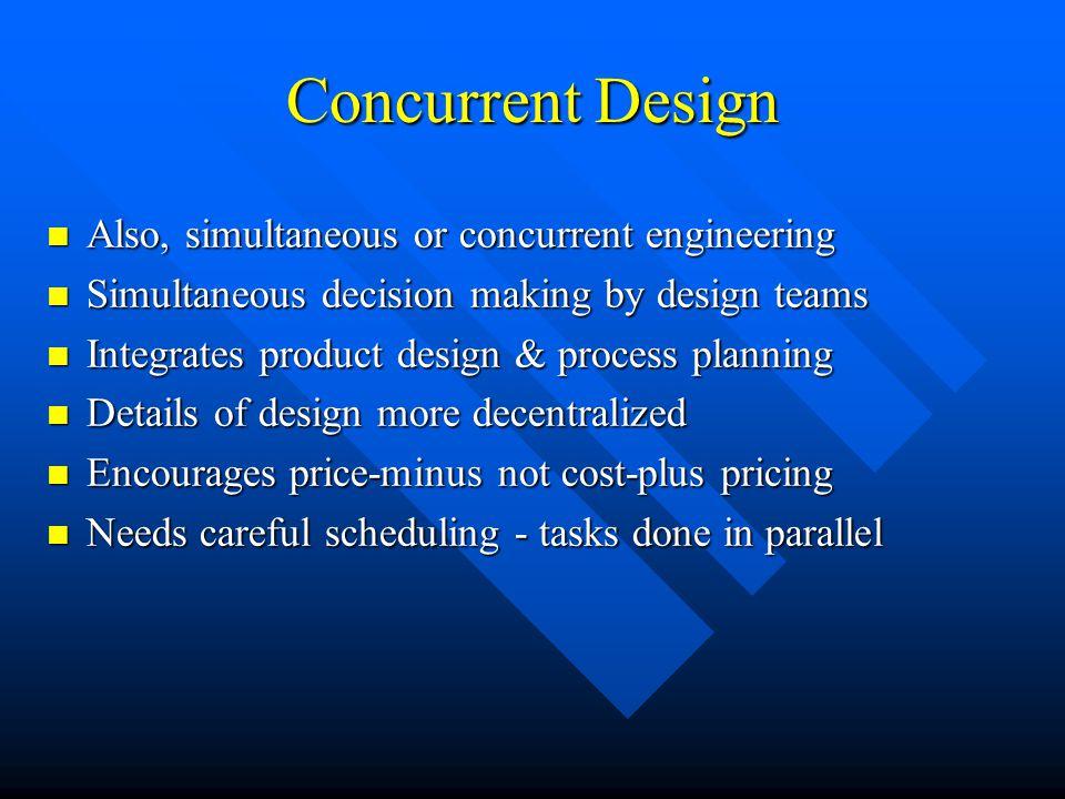 Concurrent Design Also, simultaneous or concurrent engineering