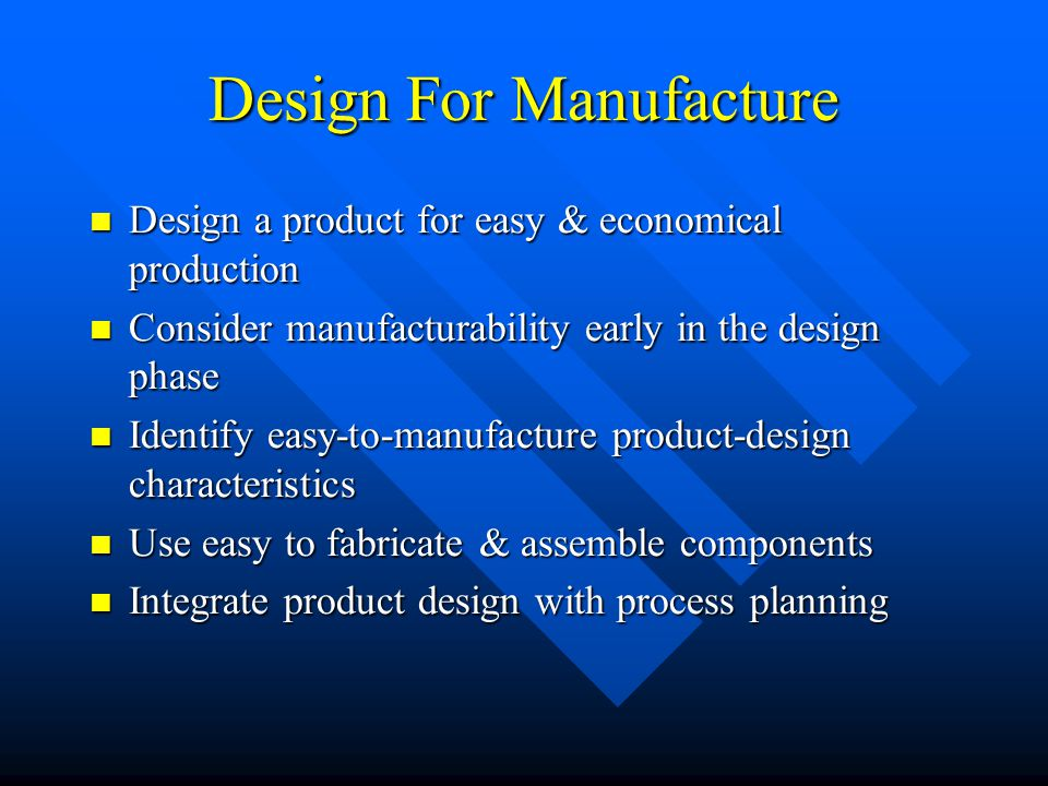 Design For Manufacture