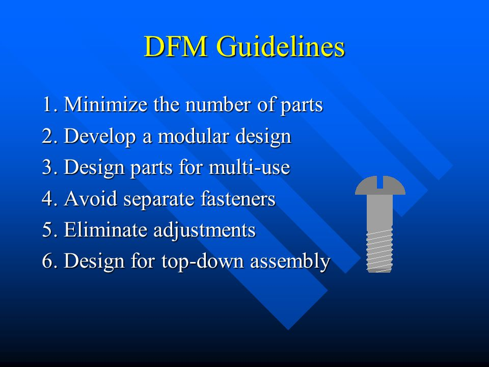 DFM Guidelines 1. Minimize the number of parts