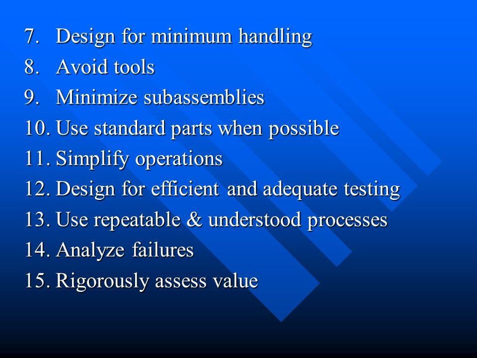 7. Design for minimum handling