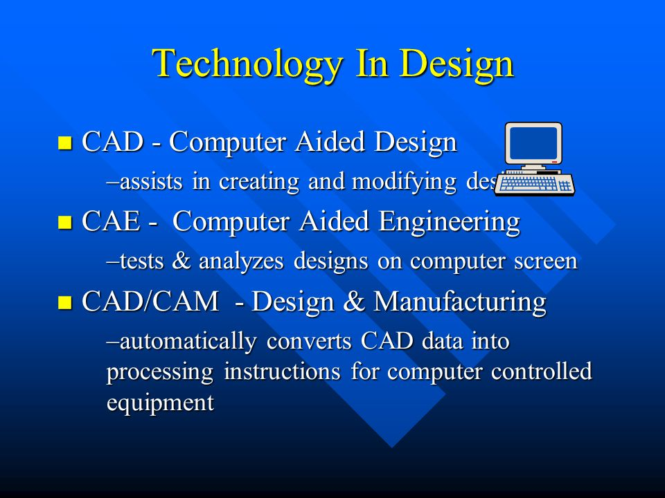 Technology In Design CAD - Computer Aided Design