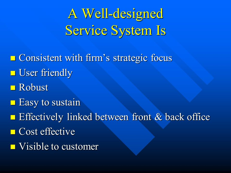 A Well-designed Service System Is