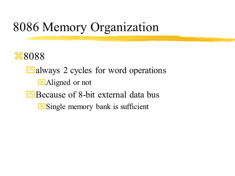 8086 Memory Organization 8088 always 2 cycles for word operations