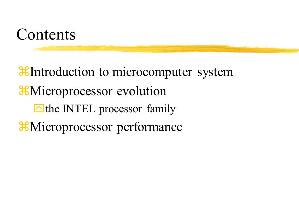 Contents Introduction to microcomputer system Microprocessor evolution