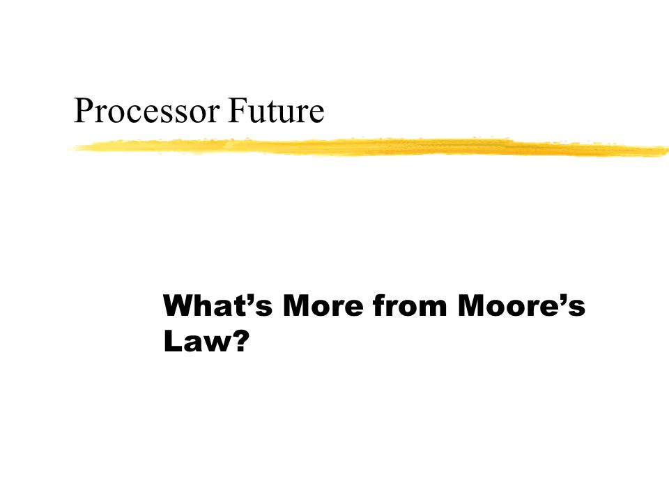 What's More from Moore's Law
