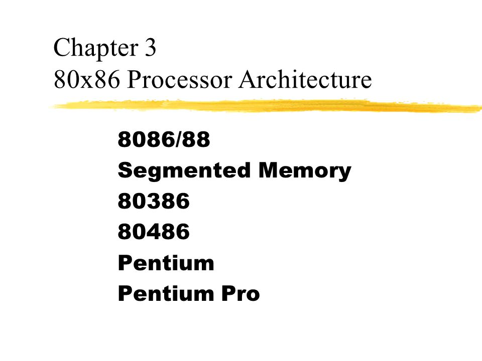 Chapter 3 80x86 Processor Architecture