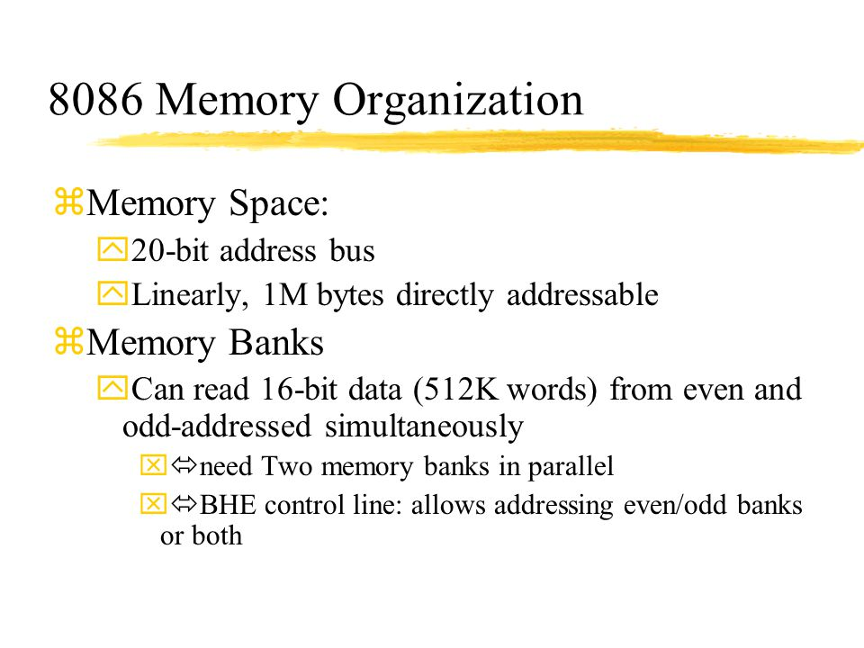 8086 Memory Organization Memory Space: Memory Banks 20-bit address bus