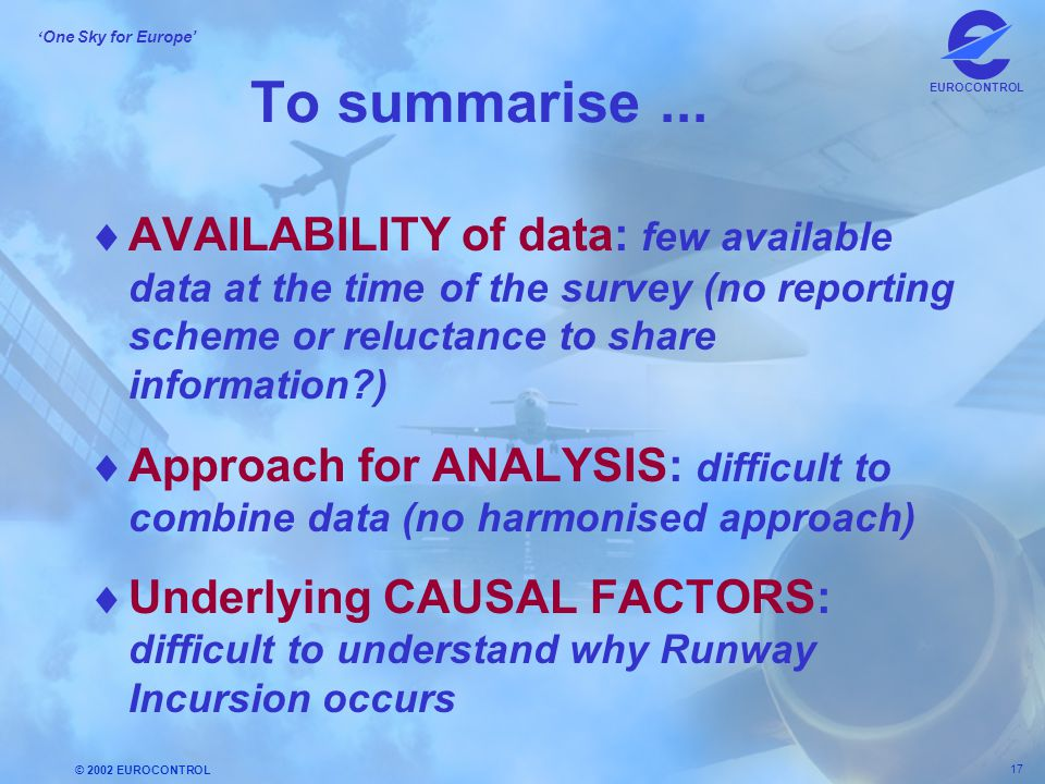 To summarise ... AVAILABILITY of data: few available data at the time of the survey (no reporting scheme or reluctance to share information )