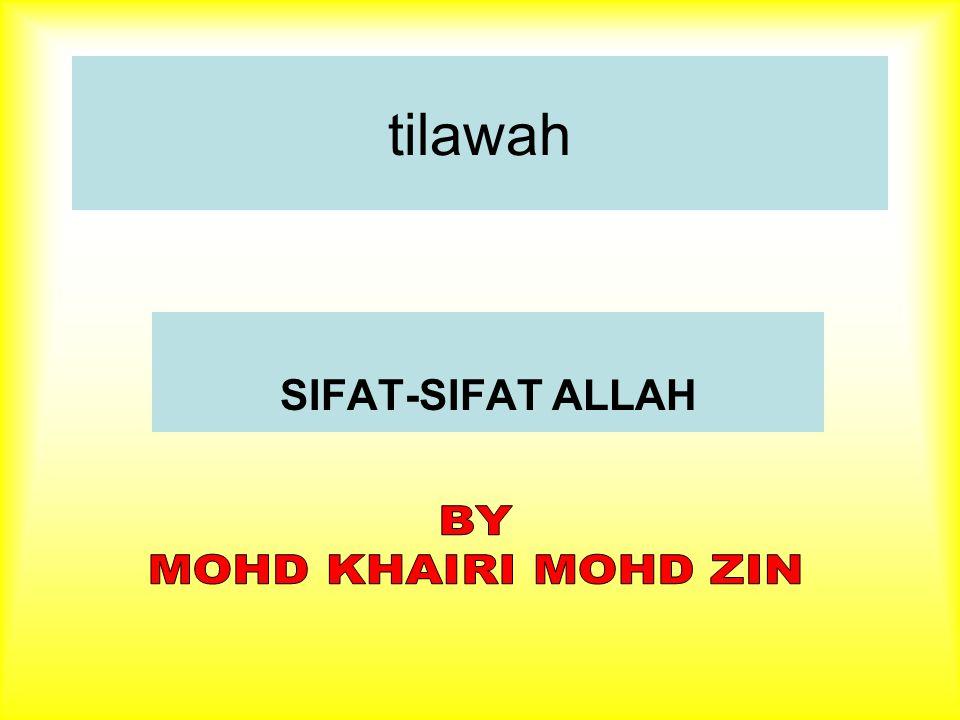 tilawah SIFAT-SIFAT ALLAH BY MOHD KHAIRI MOHD ZIN