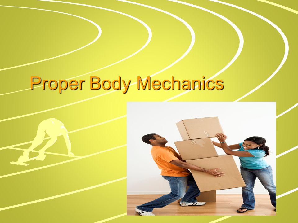 Proper Body Mechanics