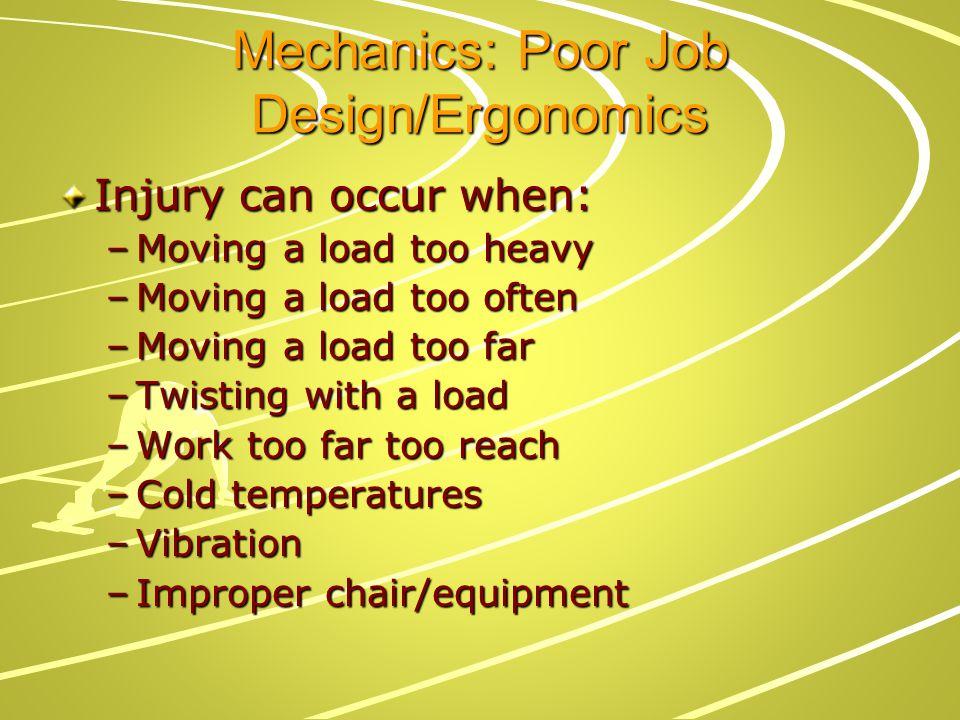 Mechanics: Poor Job Design/Ergonomics