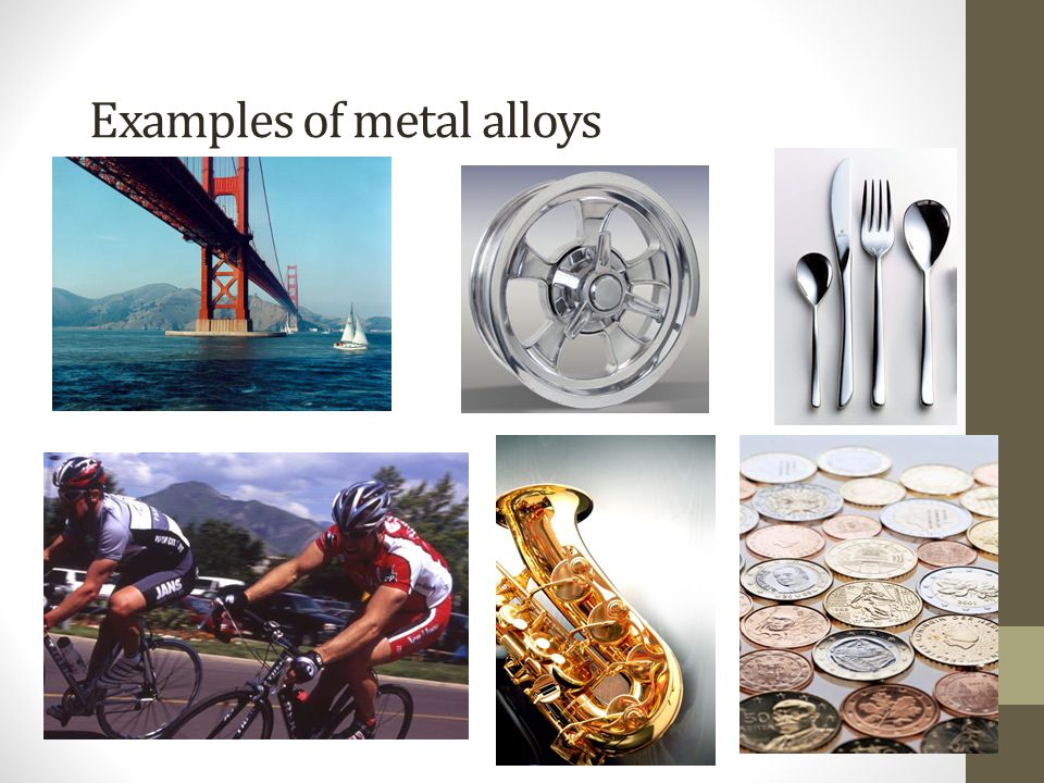 Examples of metal alloys